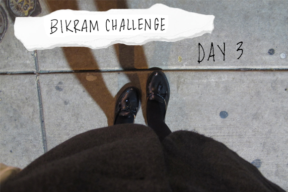 Post image for My Bikram Journal, Day Three