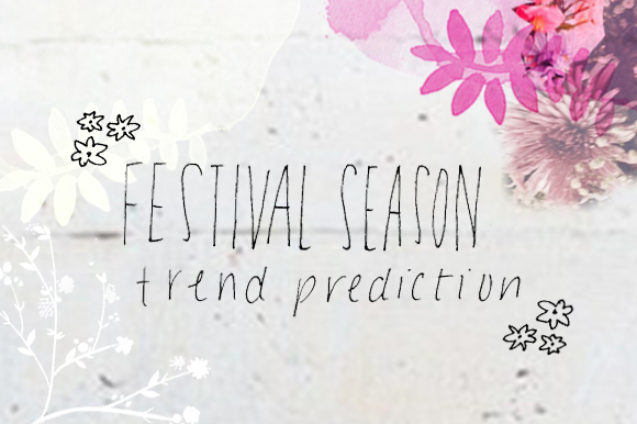 Post image for 2013 Festival Season Trend Prediction