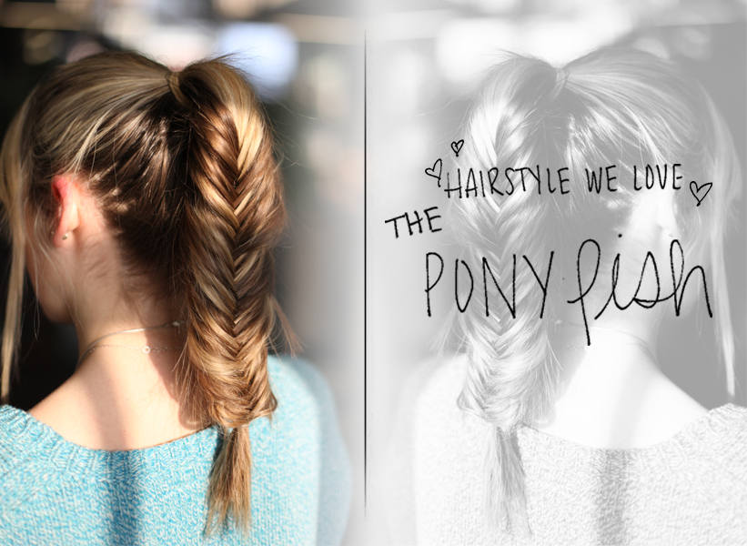 Post image for Hairstyle We Love: The PonyFish