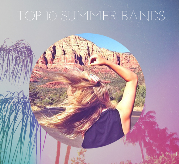 Post image for Our Top 10 Summer Bands