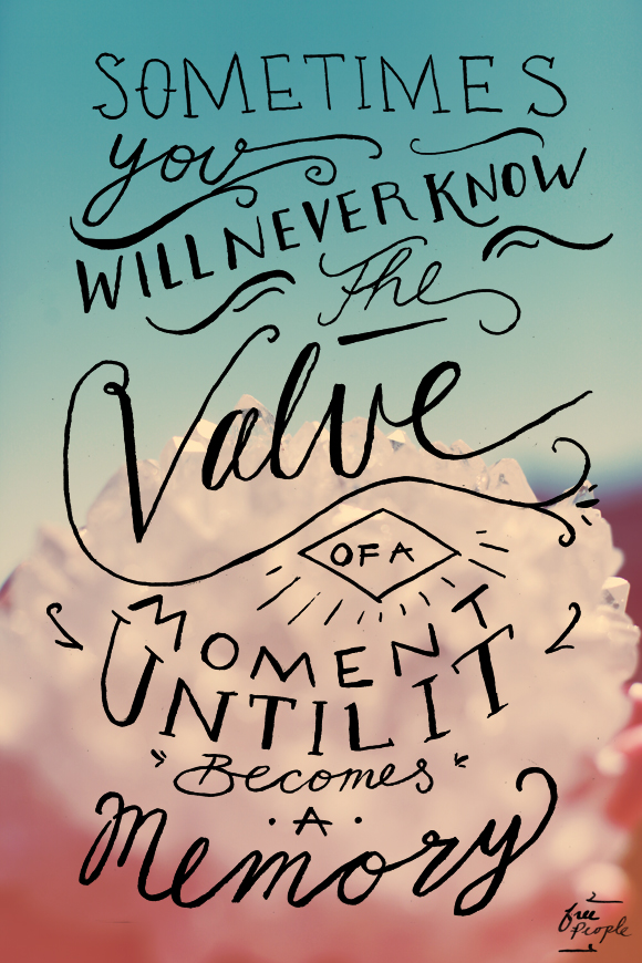Post image for Monday Quote: Value Of A Moment