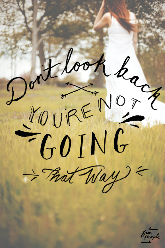 Monday Quote Dont Look Back