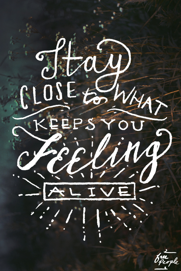 Post image for Monday Quote: Feeling Alive