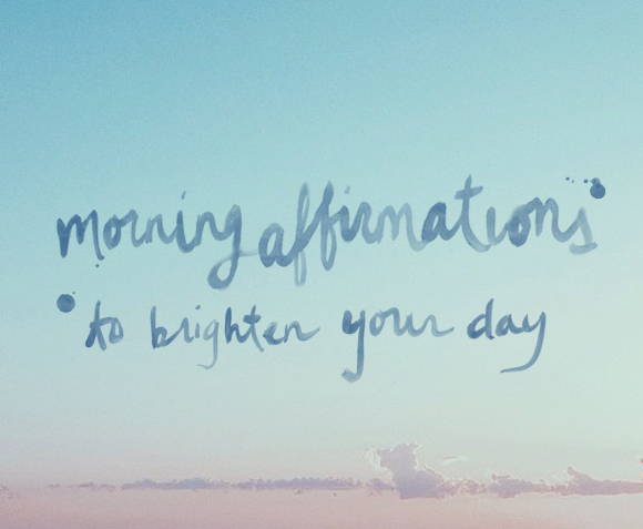 Post image for Morning Affirmations To Brighten Your Day