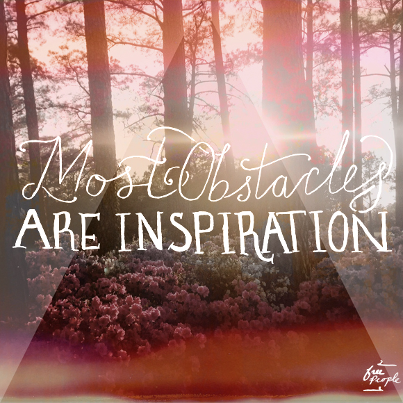 Post image for Monday Quote: Obstacles Are Inspiration