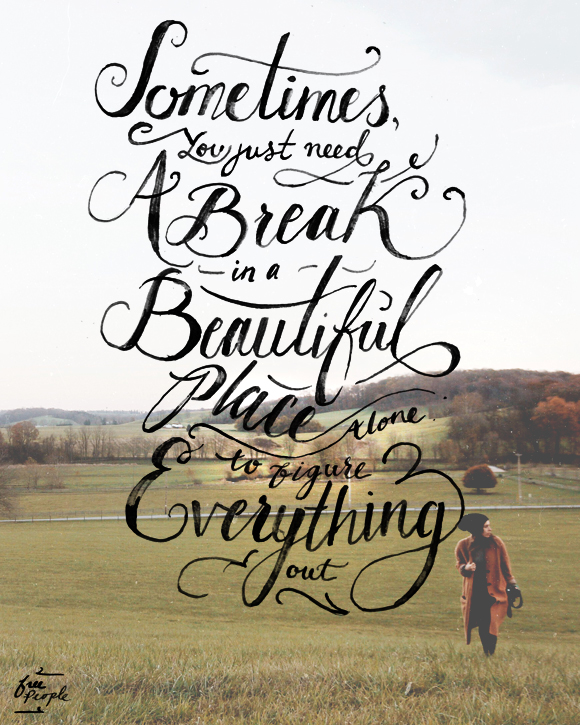 Post image for Monday Quote: Sometimes You Just Need A Break