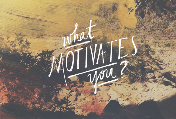 Post image for What Motivates You?